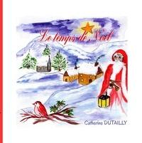 Catherine Dutailly - Le temps de Noël.