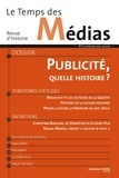 Marie-Anne Polo de Beaulieu et Patrick Eveno - Le Temps des Médias N° 2 Printemps 2004 : Publicité, quelle histoire ?.