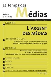 Patrick Eveno et Nathalie Sonnac - Le Temps des Médias N° 6, Printemps 2006 : L'argent des médias.