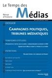 Christian Delporte et Isabelle Veyrat-Masson - Le Temps des Médias N° 7, hiver 2006-200 : Campagnes politiques, tribunes médiatiques.