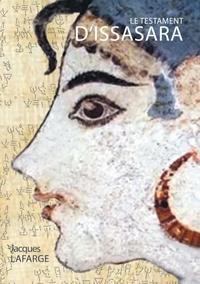 Jacques Lafarge - Le testament d'Issasara - Une épopée au temps des Minoens.