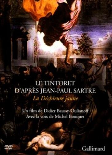Didier Baussy-Oulianoff et Michel Bouquet - Le Tintoret d'après Jean-Paul Sartre - La Déchirure jaune. 1 DVD