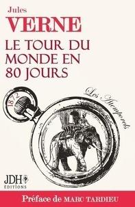 Jules Verne et Marc Tardieu - Le tour du monde en 80 jours de Jules Verne préfacé par Marc Tardieu - Les Atemporels.
