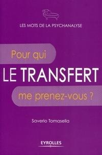 Saverio Tomasella - Le transfert - Pour qui me prenez-vous ?.