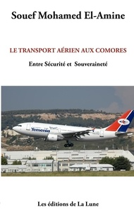 Souef Mohamed El-Amine - Le transport aérien aux Comores - Entre sécurité et souveraineté.