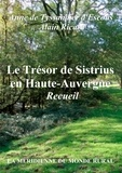 Anne De Tyssandier d'Escous et Alain Ricard - Le trésor de Sistrius en Haute-Auvergne - Recueil.