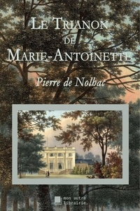 Autre librairie édition Mon - Le Trianon de Marie-Antoinette.