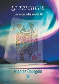 Nicolas Bourgoin - Le tricheur.