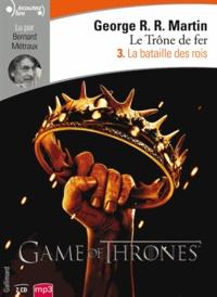 George R. R. Martin - Le trône de fer (A game of Thrones) Tome 3 : La bataille des rois. 2 CD audio MP3