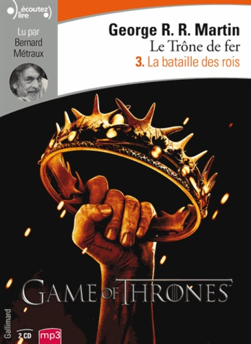 Le trône de fer (A game of Thrones) Tome 3 La bataille des rois -  avec 2 CD audio MP3