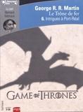 George R. R. Martin et Bernard Métraux - Le trône de fer (A game of Thrones) Tome 6 : Intrigues à Port-Réal. 2 CD audio MP3