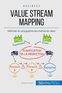 Johann Dumser - Le Value Stream Mapping, outil roi du Lean - Cartographier la chaîne de production de valeur.