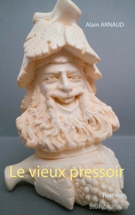 Alain Arnaud - Le vieux pressoir.