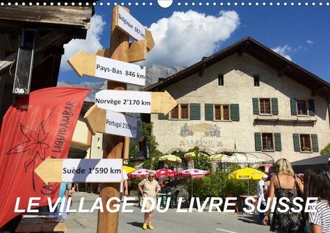 Le village du livre Suisse (Calendrier mural 2020 DIN A3 horizontal). Saint-Pierre-de-Clages (Calendrier mensuel, 14 Pages )