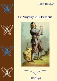 John Bunyan - Le voyage du pèlerin.