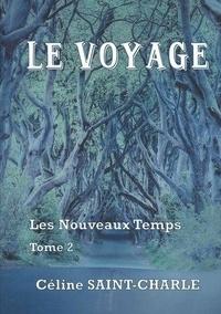 Céline Saint-Charle - Le voyage - Tome 2, Les Nouveaux Temps.