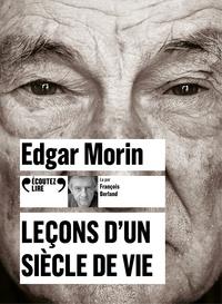 Edgar Morin - Leçons d'un siècle de vie. 1 CD audio MP3