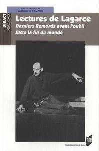 Catherine Douzou - Lectures de Lagarce - Derniers remords avant l'oubli - Juste la fin du monde.