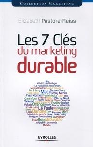 Elizabeth Pastore-Reiss - Les 7 clés du marketing durable.