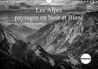 Alain Gaymard - Les Alpes paysages en Noir et Blanc (Calendrier mural 2020 DIN A4 horizontal) - Découverte en Noir et Blanc des Alpes (Calendrier anniversaire, 14 Pages ).