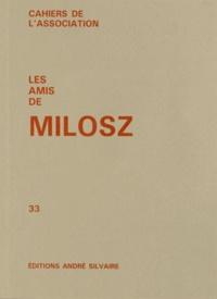 Pierre Garnier - Les amis de Milosz N° 33 : .