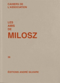 Pierre Garnier - Les amis de Milosz N° 36 : .