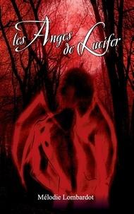 Mélodie Lombardot - Les anges de Lucifer.