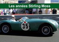 Alain Hanel - photographies - Les années Stirling Moss (Calendrier mural 2020 DIN A3 horizontal) - Les années Sir Stirling Moss, ou la noblesse de la voiture de sport (Calendrier mensuel, 14 Pages ).