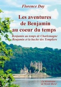 Méridienne du monde rural asso La - Les aventures de Benjamin au coeur du temps - Benjamin au temps de Charlemagne - Benjamin et la huche des Templiers.
