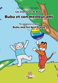Ayélé sandra Amah-tchoutchoui - Les aventures de Bubu : Bubu et son meilleur ami.