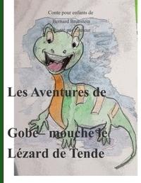 Bernard Brunstein - Les Aventures de Gobe-mouche le Lézard de Tende.