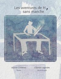 Jeanne Cordelier - Les aventures de H, sans manche - Illustré.