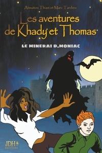 Aïssatou Thiam et Marc Tardieu - Les aventures de Khady et Thomas - Le minerai D.Moniac.