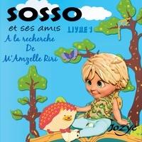 Jozye - Les aventures de Sosso - A la recherche de M'Amzelle Riri.