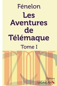 François de Fénelon - Les aventures de télémaque - Tome 1.