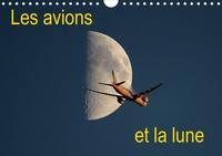 Patrick Casaert - Les avions et la lune (Calendrier mural 2020 DIN A4 horizontal) - Envolez-vous tous les jours vers la lune (Calendrier mensuel, 14 Pages ).