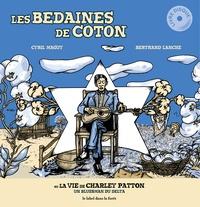 Cyril Maguy et Bertrand Lanche - Les bedaines de coton - Ou la vie de Charley Patton. 1 CD audio