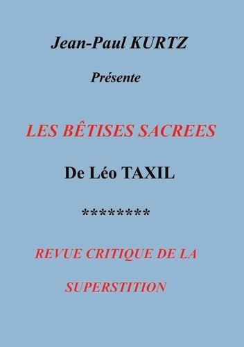 Jean-Paul Kurtz - Les bêtises sacrées.