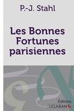 P-J Stahl - Les bonnes fortunes parisiennes.