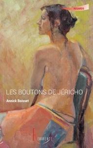 Annick Boisset - Les boutons de Jéricho.