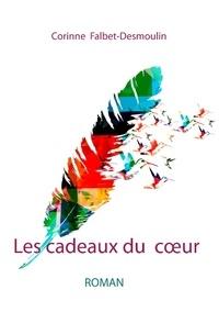 Corinne Falbet-Desmoulin - Les cadeaux du coeur.