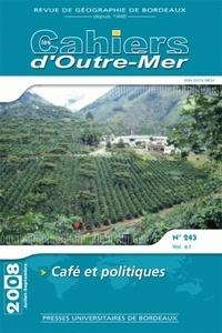 Bernard Charlery de la Masselière et Jean-Christian Tulet - Les Cahiers d'Outre-Mer N° 243, Juillet-sept : Café et politiques.