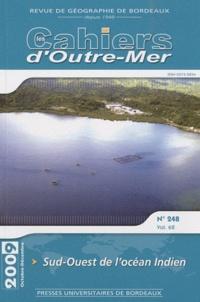 Yann Gérard et Alexandre Magnan - Les Cahiers d'Outre-Mer N° 248, Octobre-déce : Sud-Ouest de l'océan Indien.
