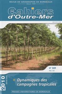 Louis Papy - Les Cahiers d'Outre-Mer N° 249, vol 63 : Dynamiques des campagnes tropicales.