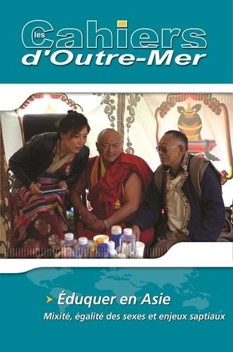 Les Cahiers d'Outre-Mer N° 276, juillet-déce Eduquer en Asie. Mixité, égalité des sexes et enjeux spatiaux