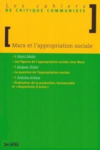 Henri Maler et Jacques Texier - Les cahiers de critique communiste  : Marx et l'appropriation sociale.