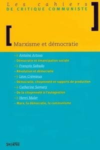Antoine Artous et Léon Crémieux - Les cahiers de critique communiste  : Marxisme et démocratie.