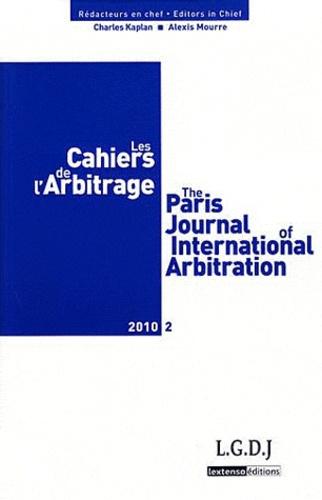 Charles Kaplan et Alexis Mourre - Les Cahiers de l'Arbitrage N° 2/2010 : .