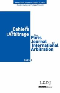 Charles Kaplan et Philippe Pinsolle - Les Cahiers de l'Arbitrage N° 2/2013 : .
