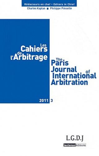 Charles Kaplan et Philippe Pinsolle - Les Cahiers de l'Arbitrage N° 3/2011 : .